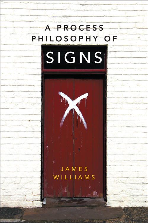 Cover image for A Process Philosophy of Signs by James Williams