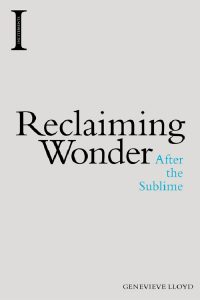 Reclaiming Wonder: After the Sublime by Genevieve Lloyd
