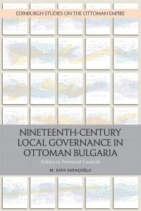 Nineteenth-Century Local Governance in Ottoman Bulgaria