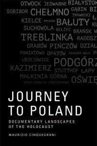 Journey to Poland: Documentary Landscapes of the Holocaust
