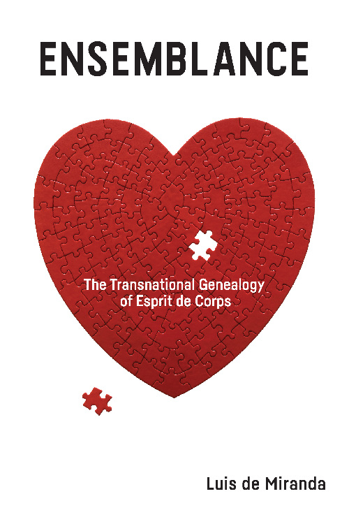 Cover image of the book Ensemblance: The Transnational Genealogy of Esprit de Corps