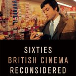 Sixties British Cinema Reconsidered