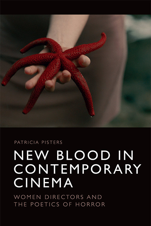 Cover of book New Blood in Contemporary Cinema Women Directors and the Poetics of Horror