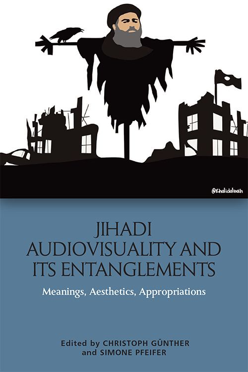 Book cover of Jihadi Audiovisuality and its Entanglements: Meanings, Aesthetics, Appropriations