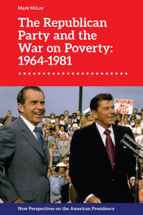 Cover Image of The Republican Party and the War on Poverty: 1964-1981